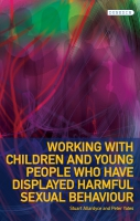 Jacket image for Working with Children and Young People who have displayed Harmful Sexual Behaviour