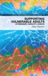 Jacket Image For: Supporting Vulnerable Adults